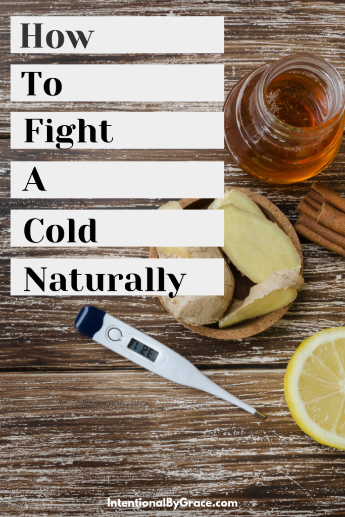 How to fight a cold naturally and heal and recover at home! Use things like apple cider vinegar, garlic, elderberry syrup, and more! | IntentionalByGrace.com