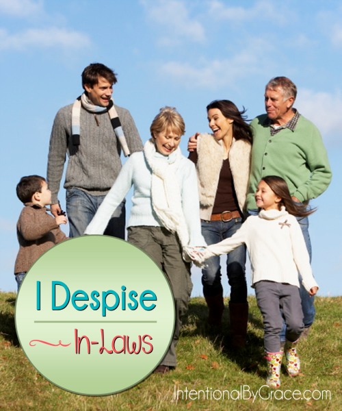 I Despise In-Laws - Intentional By Grace