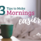Many of us are working hard to rise early in the morning. We must be intentional to make mornings easier if we want to rise early. Check out these 3 tips. | IntentionalByGrace.com