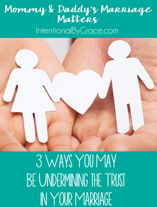 3 ways you may be undermining the trust in your marriage!
