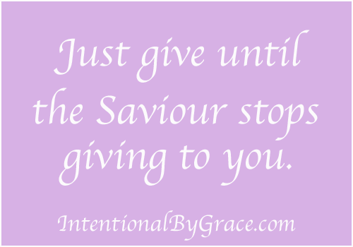 give until the saior stop giving to you
