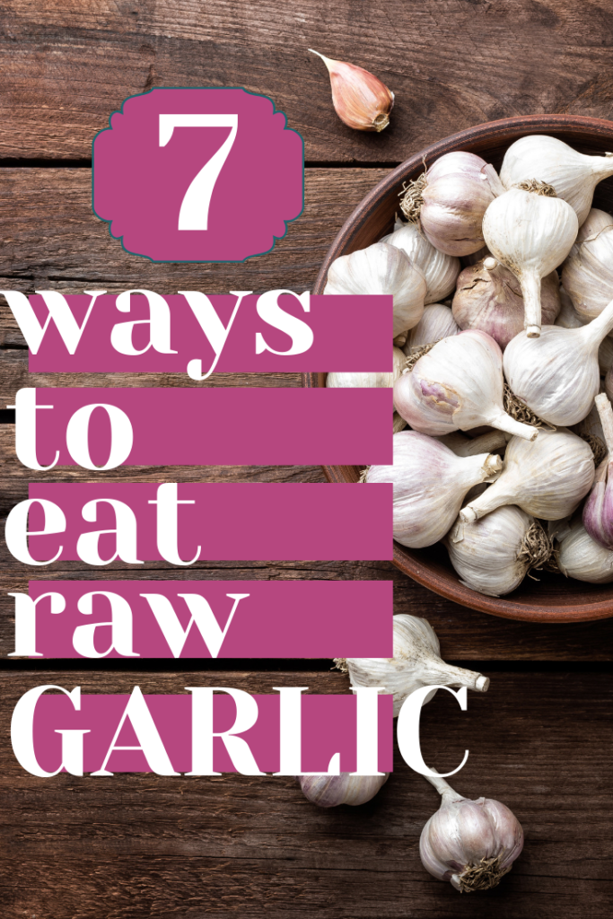 7 Ways To Eat Raw Garlic A Flu Fighting Food Intentional By Grace