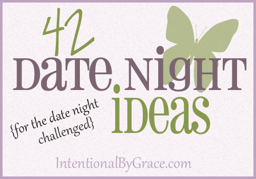 http://intentionalbygrace.com/2012/02/15/no-more-excuses-42-date-night-ideas-for-the-date-night-challenged/