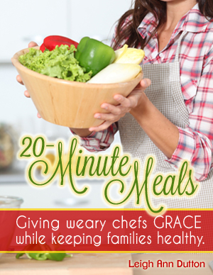 20-Minute Meals: Giving Weary Chefs Grace while Keeping Families Healthy - Intentional by Grace