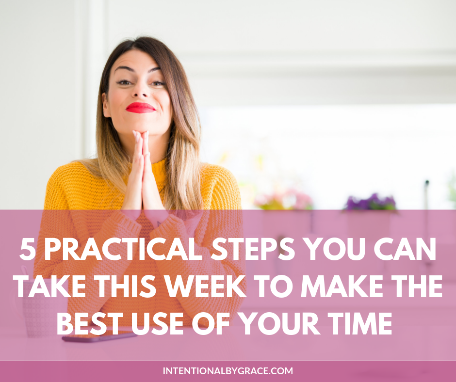 5 practical steps you can take this week to make the best use of your time #productivity #timemanagement