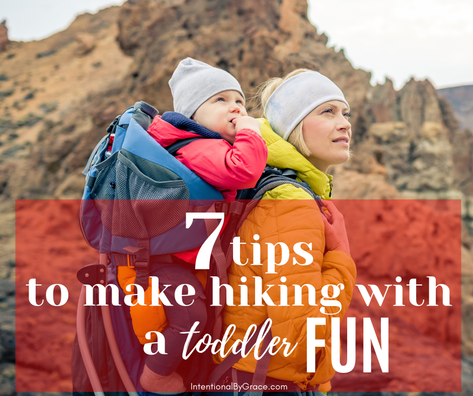 Hiking with a toddler can be difficult, but it don't have to be! Here are the best tips our family has to make hiking with a toddler fun. -IntentionalByGrace.com