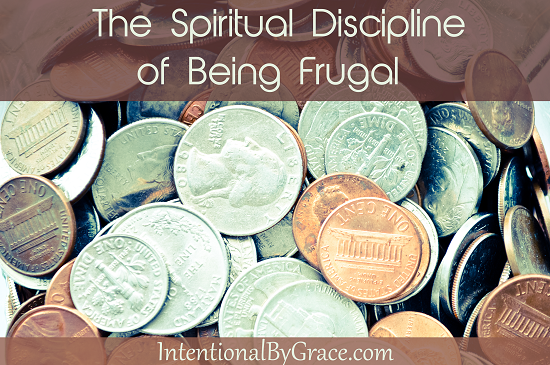 The Spiritual Discipline of Being Frugal