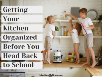 Before the craziness of back to school hits, I'm getting my kitchen organized so that we can save money, eat healthy meals at home, and feel less stressed. | IntetnionalByGrace.com