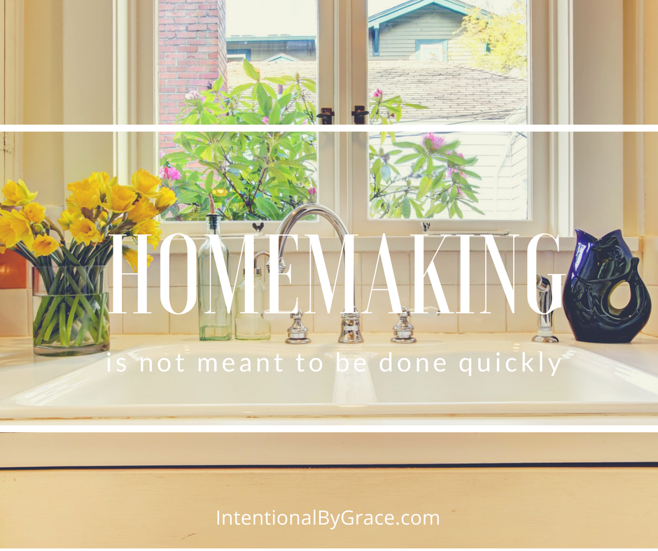 Homemaking is not meant to be done quickly. Do you need some Christian homemaking encouragement? Read this post.