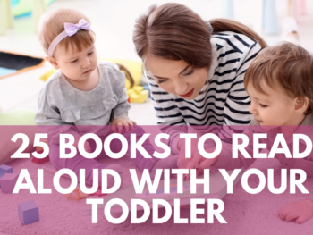 An exciting list of 25 books to read aloud with your toddler. This list consists of some of my family's most loved books. - IntentionalByGrace.com