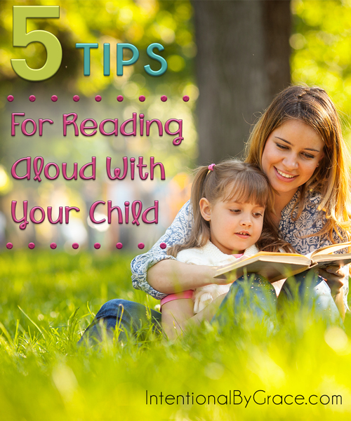5 Tips for Reading Aloud with Your Child - Intentional By Grace
