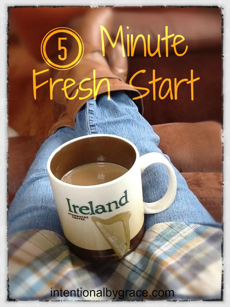 Five Minute Fresh Start
