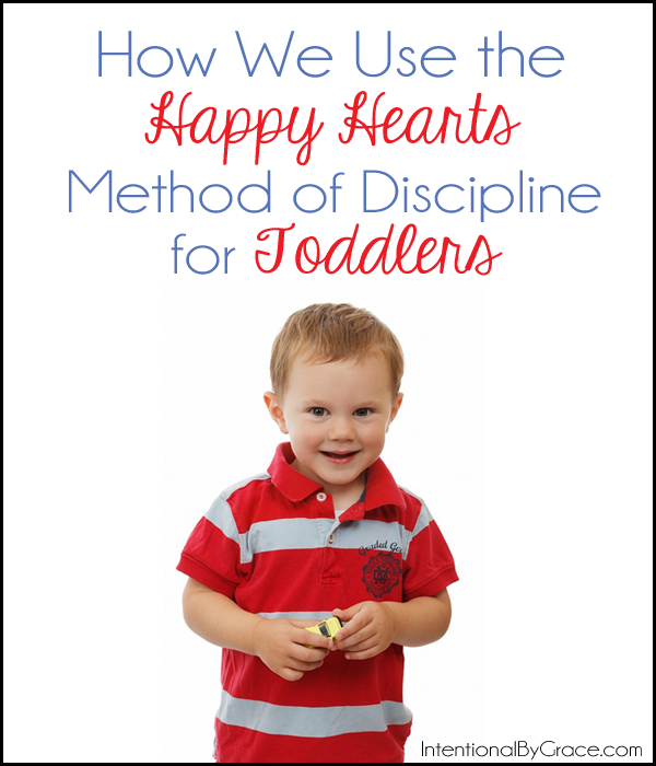 "How we use the ""happy hearts"" method of discipline with our toddler."