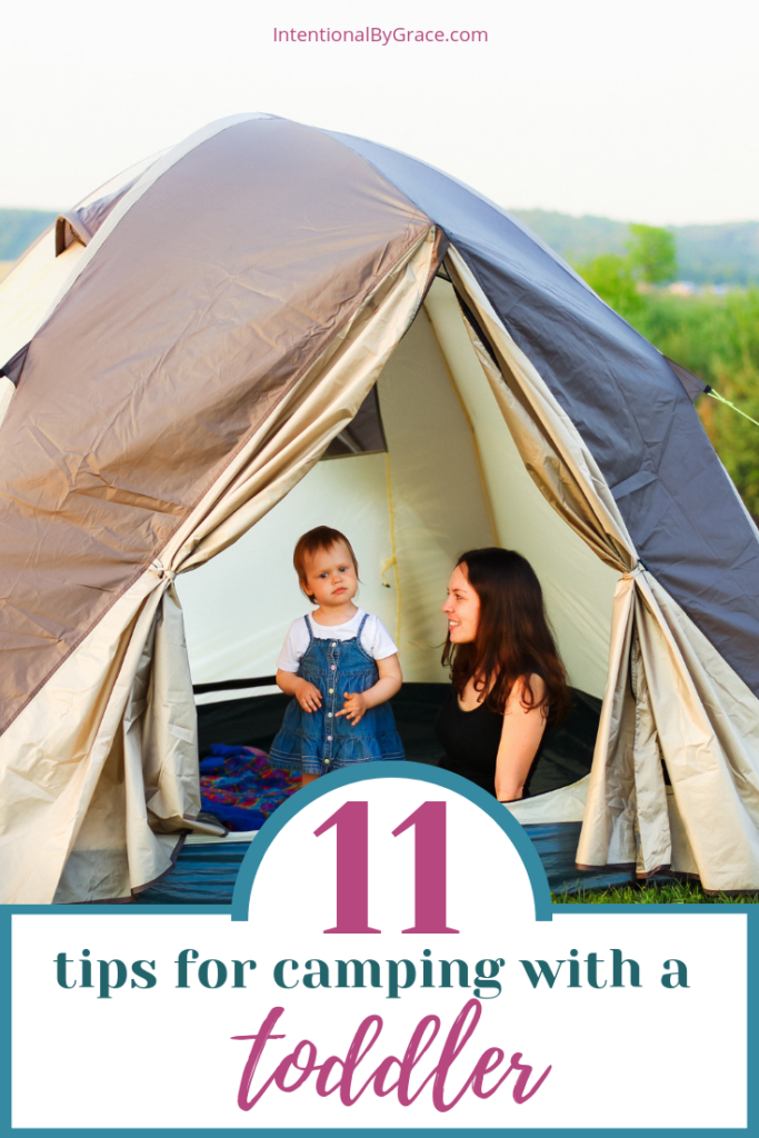 Camping is a great opportunity to get out in nature, get away from technology and really connect as a family! Here are tips for making camping with toddlers fun and memorable !- IntentionalByGrace.com