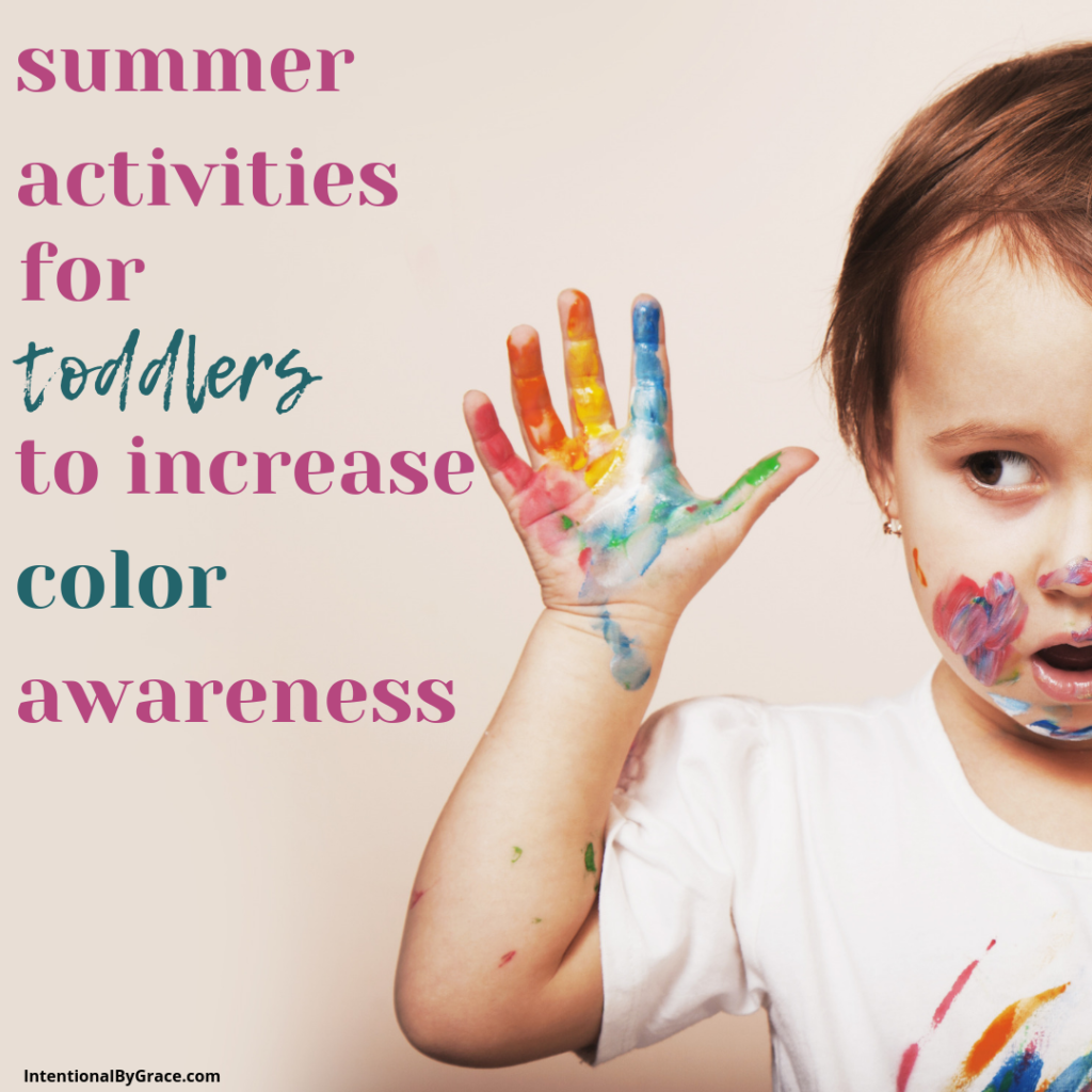 15 days of intentional summer toddler activities. Day 3 is intentionally teaching colors. Just because it's summertime  it doesn't mean we stop learning.  IntentionalByGrace.com