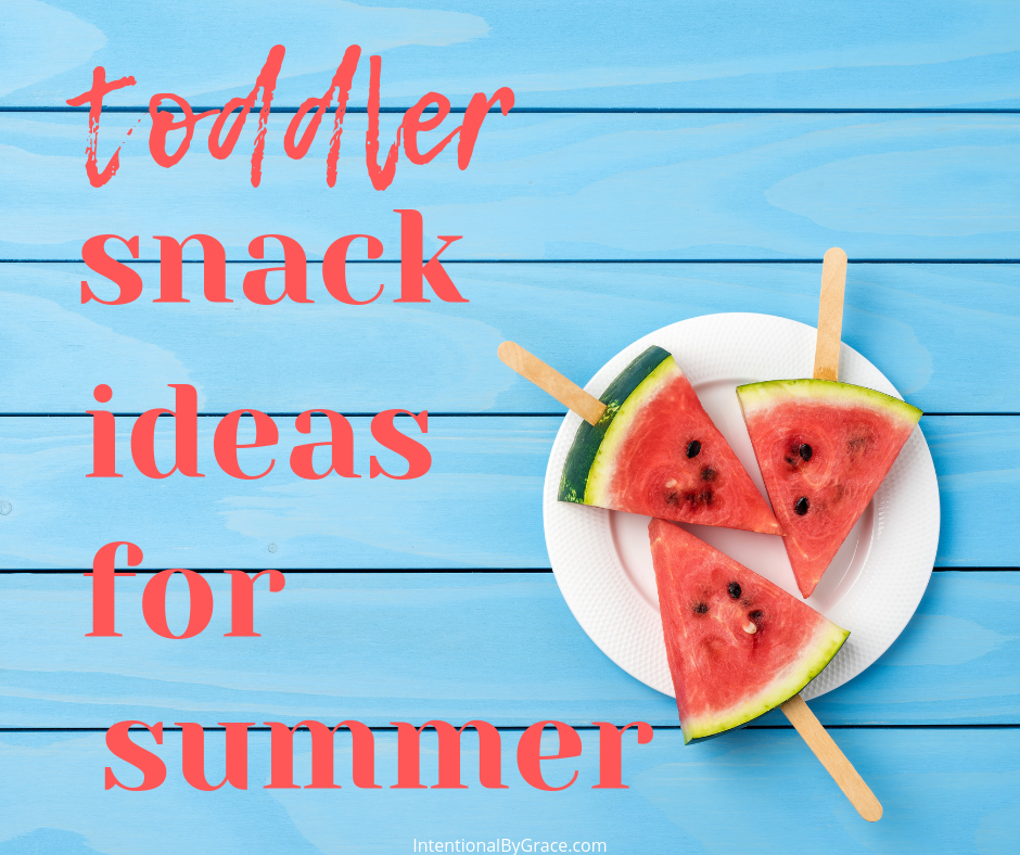toddler snack ideas for the summer!