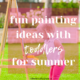Need some painting ideas to do with your toddler this summer?