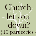 10 part series for when the church lets you down