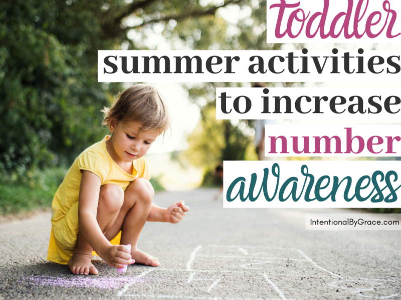 Are you looking for activities to do with your toddler this summer? We've got you covered with our 15 Days of Intentional Summer Toddler Activities Series. Today we're sharing six toddler activities to learn math and help increase number awareness. IntentionalByGrace.com