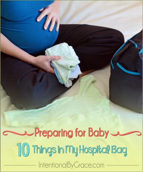 Preparing for Baby (10 Things in My Hospital Bag) - Intentional By Grace