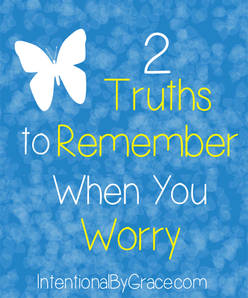 when you are plagued by worry