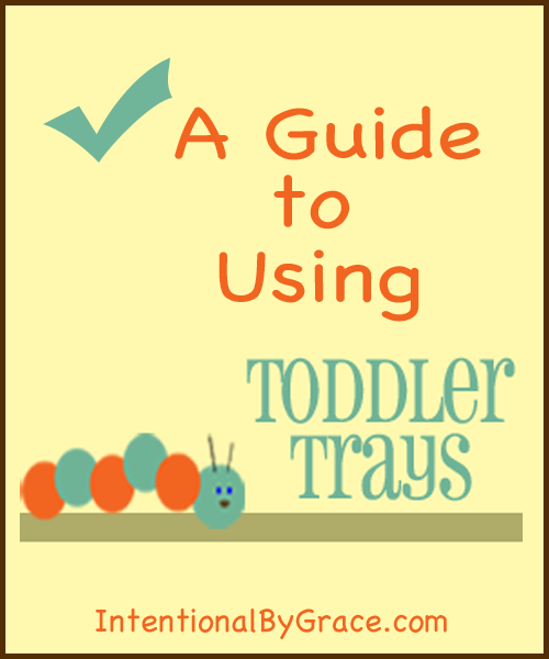 A Guide to Using Toddler Trays