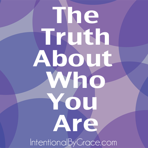 the truth about who you are