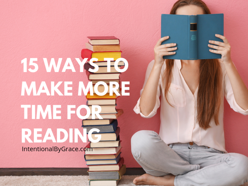 15 ways to Christian women can make more time for reading!