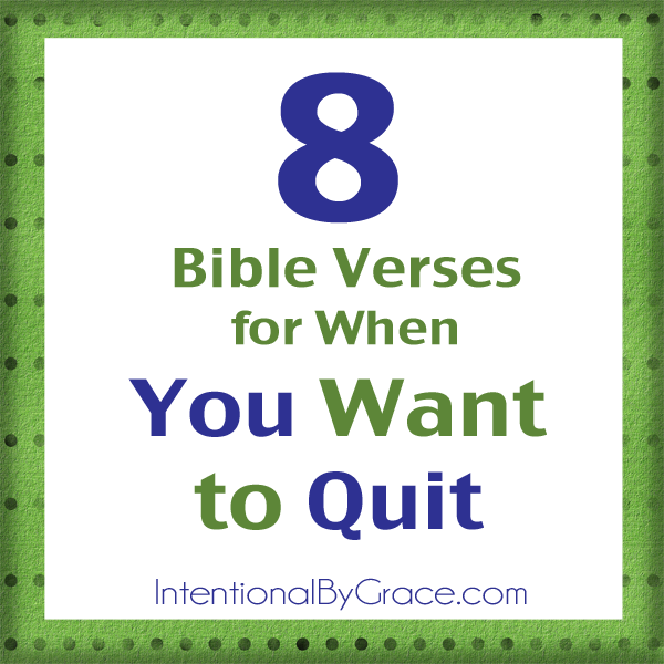 8 Bible Verses for When You Want to Quit_edited-1