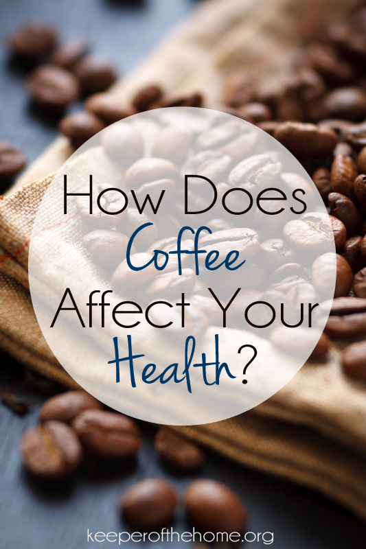 how does coffee affect your health