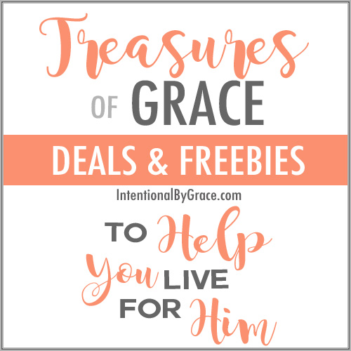Treasures of Grace: Deals and Freebies to help you live for Him!