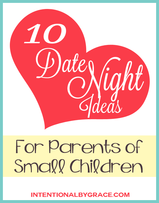 10 date night ideas for parents of small children