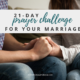 Everyday for 21 days you will be challenge to pray for your marriage. Take the 21-day prayer challenge for your marriage! | IntentionalByGrace.com