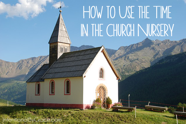 how to use the time in the church nursery