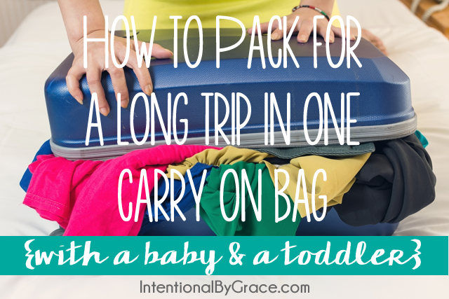 how to pack for a long trip with a toddler and baby in ONE BAG_edited-1