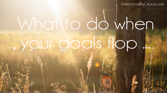what to do when your goals flop