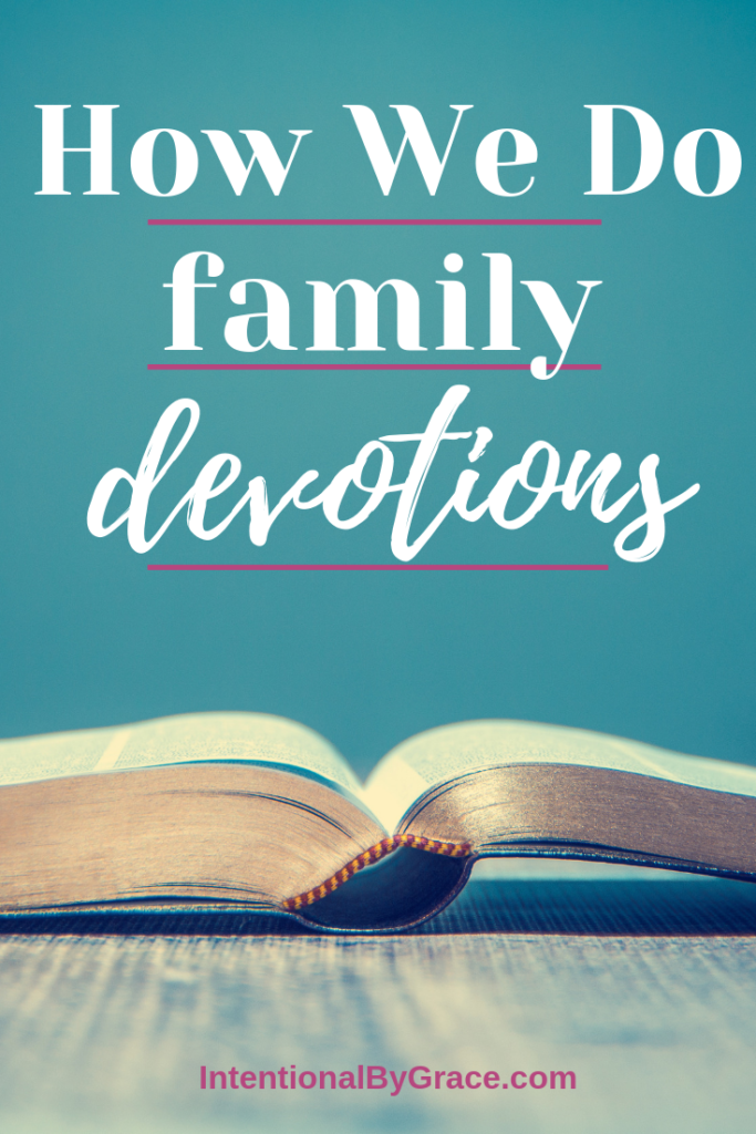 Starting when our children were young, we love to do family devotions. Take a peek at how we do family devotions with a toddler and baby. | IntentionalByGrace.com
