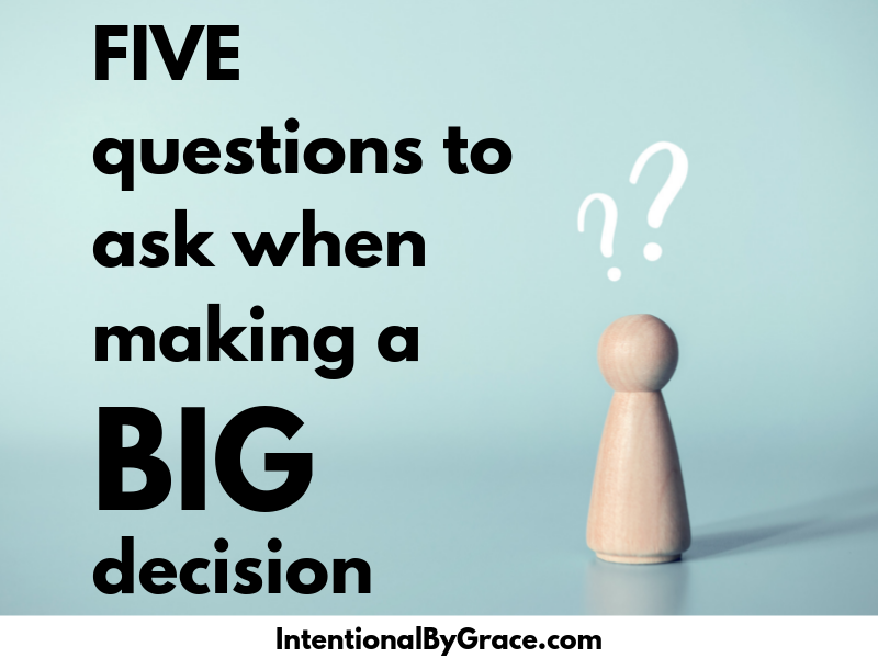 Today I want to share the 5 questions my husband and I like to ask when making decisions because I know we're not the only ones faced with tough decisions every now and then. | IntentionalByGrace.com