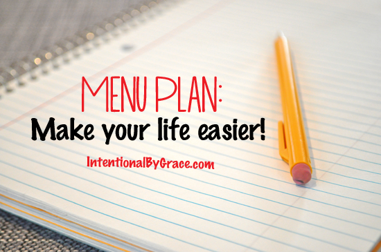 menu plan - make your life easier and feel more organized!