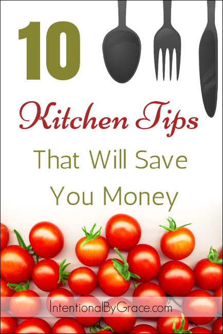 10 Kitchen Tips That Will Save You Money - Intentional By Grace