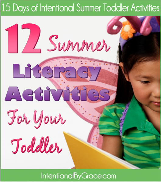 12 Summer Literacy Activities For Your Toddler (Day 14 of 15 Days of Intentional Summer Toddler Activities) - Intentional By Grace