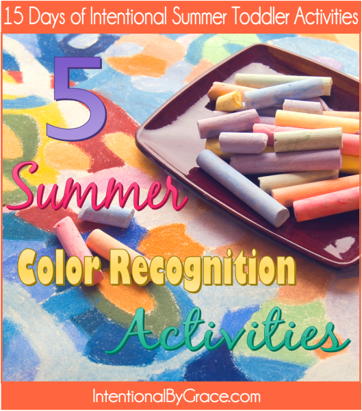 5 Summer Color Recognition Activities (15 Days of Intentional Summer Toddler Activities: Day 3) - Intentional By Grace