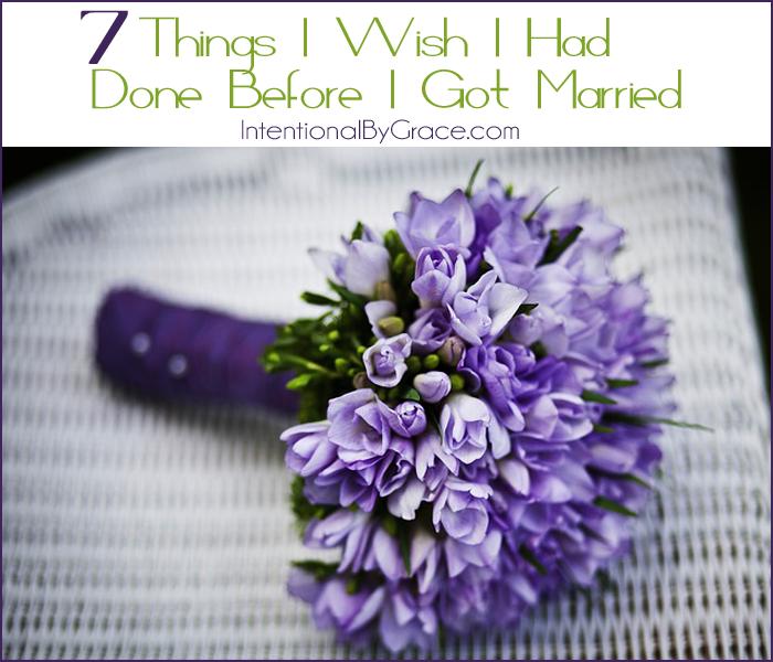 7 Things I Wish I Had Done Before I Got Married
