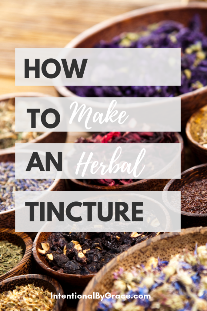 A step-by-step guide teaching you how to make an herbal tincture and how to use it. Not as difficult as you may think! | IntentionalByGrace.com