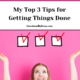 Do you love checking things off a list but find that you easily lose motivation? Here are my top three tips for getting things done every day. | IntentionalByGrace.com