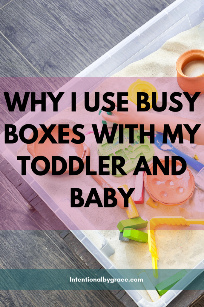 I want to tell you why I use busy boxes with my toddler and baby, as well as give you some ideas of what to include in your own busy boxes. | IntentionalByGrace.com