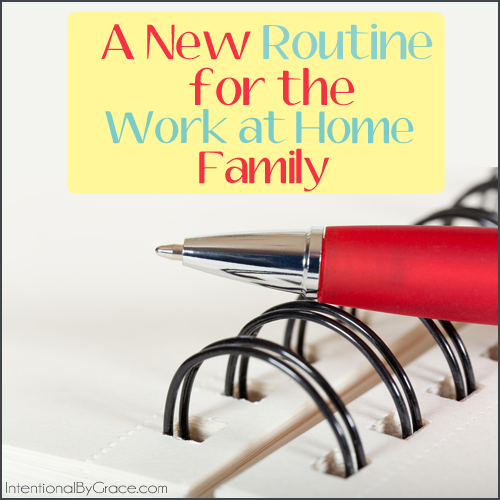 a new routine for the work at home family