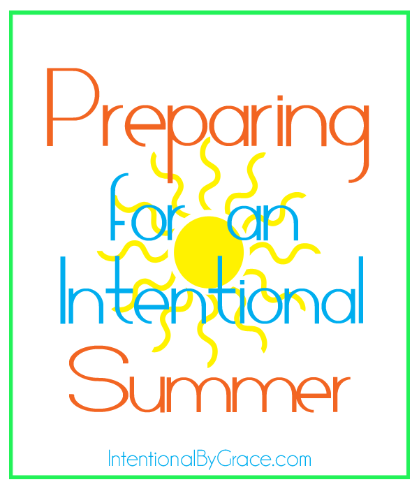 preparing for an intentional summer
