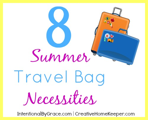 8 Summer Travel Bag Necessities | IntentionalByGrace.com