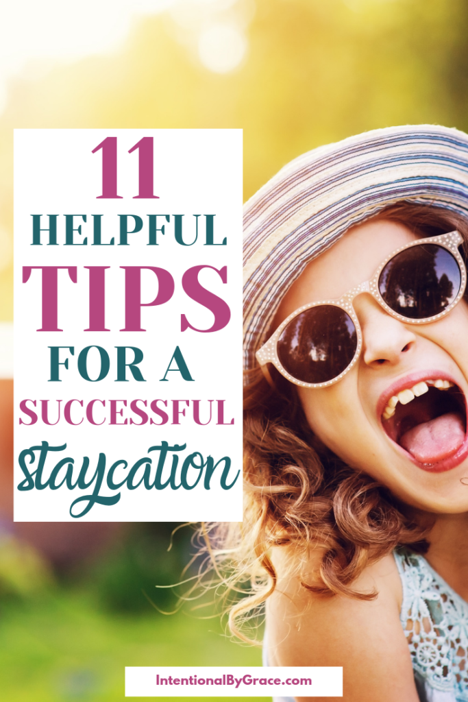 Here's how to have a successful staycation. With a little thought and planning, these break times at home can be almost as enjoyable as time away! | IntentionalByGrace.com